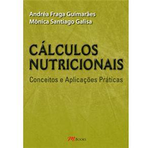 Cálculos Nutricionais: Conceitos e Aplicações Práticas