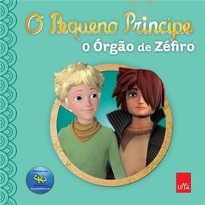 O Pequeno Príncipe: o Órgão de Zéfiro - Histórias para Ler na Cama - Volume 2