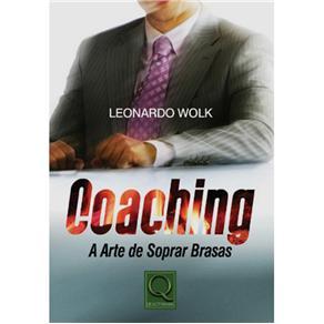 Coaching: a Arte de Soprar Brasas - Leonardo Wolk