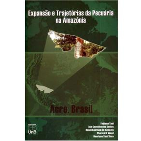 Expansão e Trajetórias da Pecuária na Amazônia: Acre, Brasil