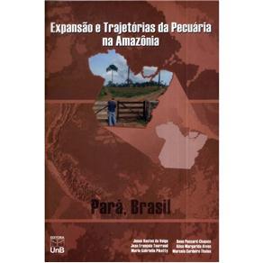 Expansão e Trajetórias da Pecuária na Amazônia: Pará , Brasil