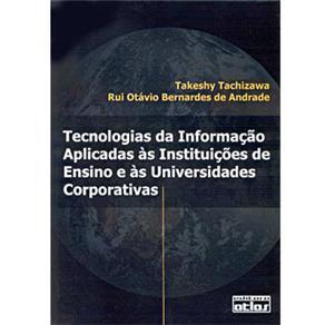 Tecnologias da Informação Aplicadas Às Instituições de Ensino e Às Universidades Corporativas