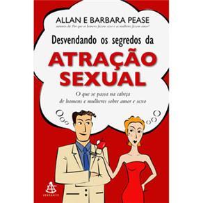 Desvendando os Segredos da Atração Sexual: o Que Se Passa na Cabeça de Homens e Mulheres Sobre Sexo