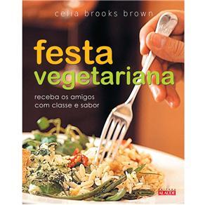 Festa Vegetariana: Receba os Amigos Com Classe e Sabor
