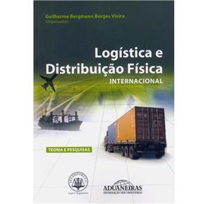Logística e Distribuição Física Internacional: Teoria e Pesquisas