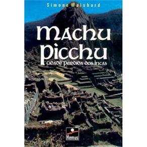 Machu Pichu - Cidade Perdida dos Incas