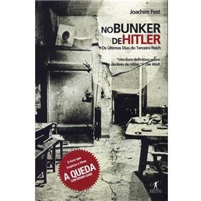 No Bunker de Hitler: os Últimos Dias do Terceiro Reich