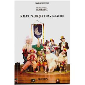 Malas, Palhaços e Cambalachos - Camilo Brunelli