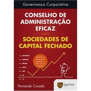 Governanca Corporativa: Conselho de Administracao Eficaz para Sociedades de Capital Fechado