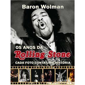 Anos da Rolling Stone: Cada Foto Conta uma Historia, Os