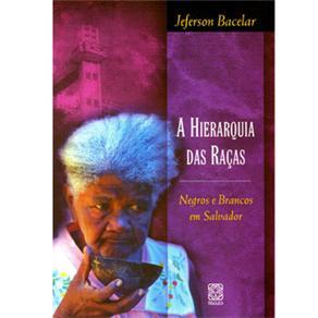 A Hierarquia das Raças: Negros e Brancos em Salvador
