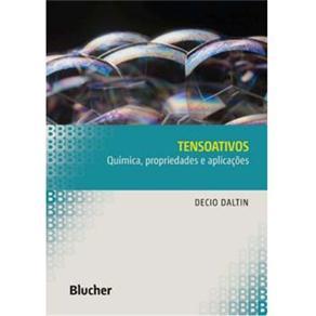 Tensoativos: Química, Propriedades e Aplicações.