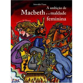 Ambicao de Macbeth e a Maldade Feminina, A