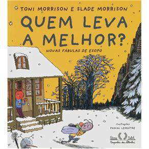 Quem Leva a Melhor?: Novas Fábulas de Esopo - Toni Morrison e Slade Morrison