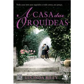 Casa das Orquideas, a - Toda Casa Tem Seus Segredos e Todo Amor, Seu Preco