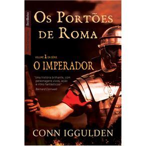 Imperador, o - os Portoes de Roma - Vol 1