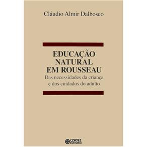 Educação Natural em Rousseau: das Necessidades da Criança e dos Cuidados do Adulto