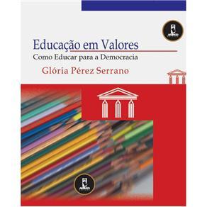 Educacao em Valores:como Educar para Democracia