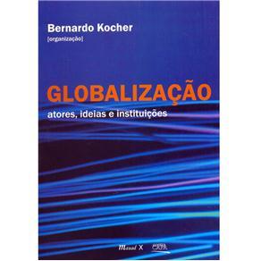 Globalização: Atores, Ideias e Instituições