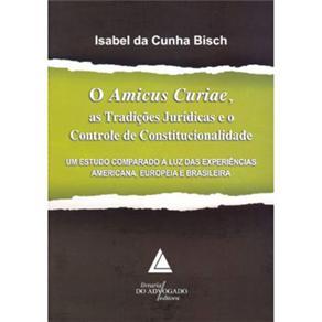 O Amicus Curiae, as Tradições Jurídicas e o Controle de Constitucionalidade