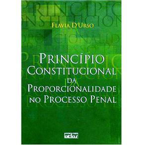 Princípio Constitucional da Proporcionalidade no Processo Penal