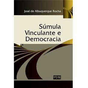 Súmula Vinculante e Democracia (2009 - Edição 1)