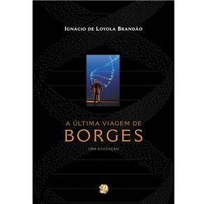 Ultima Viagem de Borges, a uma Evocacao