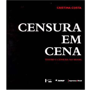 Censura em Cena - Teatro e Censura no Brasil