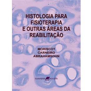 Histologia para Fisioterapia e Outras Áreas da Reabilitação