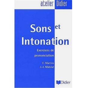 Atelier Didier: Sons Et Intonation - Exercices de Prononciation