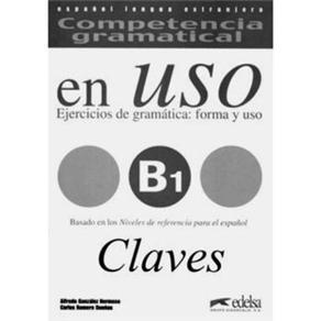 Competencia Gramatical: En Uso B1 Clave: Ejercicios de Gramática: Forma Y Uso