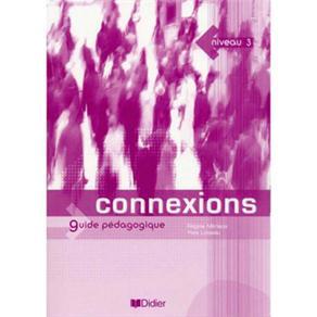 Connexions: Guide Pedagogique - Niveau 3