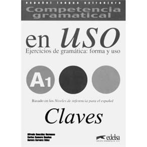 En Uso: Competencia Gramatical: Ejercicios de Gramática: Forma Y Uso: Claves - A1
