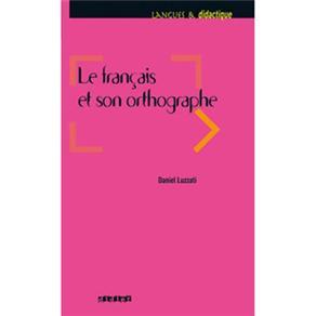 Le Français Et Son Orthographe
