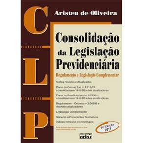 Consolidação da Legislação Previdenciária (clp): Regulamento e Legislação Complementar