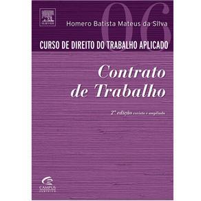 Curso de Direito do Trabalho Aplicado: Contrato de Trabalho - Volume 6 - 2ª Edição
