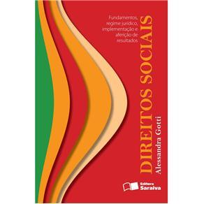 Direitos Sociais: Fundamentos, Regime Juridico, Implementacao e Afericao de Resultados