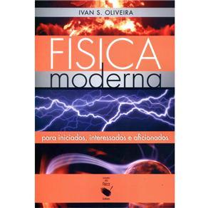 Física Moderna: para Iniciados, Interessados e Aficionados
