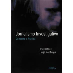 Jornalismo Investigativo – Contexto e Prática