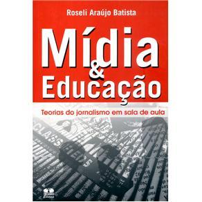 Mídia & Educação: Teorias do Jornalismo em Sala de Aula