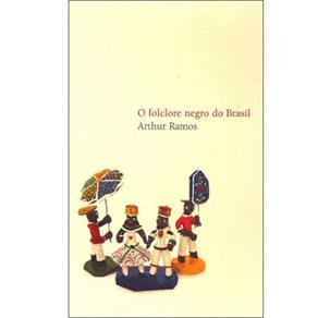 Raízes - o Folclore Negro do Brasil