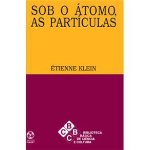 Sob o Átomo as Partículas