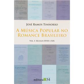 Musica Popular no Romance Brasileiro Vol I Seculo Xviii e Xix