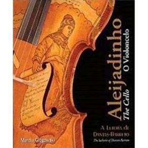 Aleijadinho - o Violoncelo