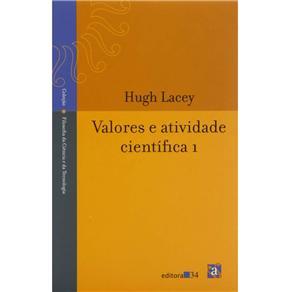 Coleção Filosofia da Ciência e da Tecnologia - Valores e Atividade Científica 1