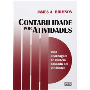 Contabilidade por Atividades: uma Metodologia de Custeio Baseado em Atividades (1996 - Edição 1)