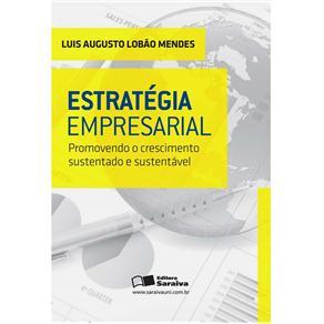 Estrategia Empresarial: Promovendo o Crescimento Sustentado e Sustentavel