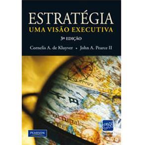 Estratégia: uma Visão Executiva