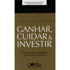 Ganhar, Cuidar Investir