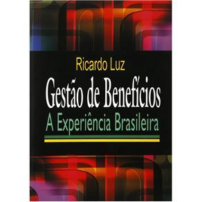 Gestao de Beneficios: a Experiencia Brasileira